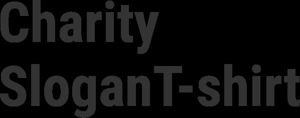Charity SloganT-shirt